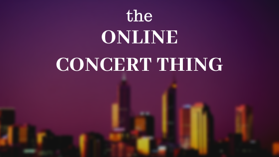 The Online Concert Thing