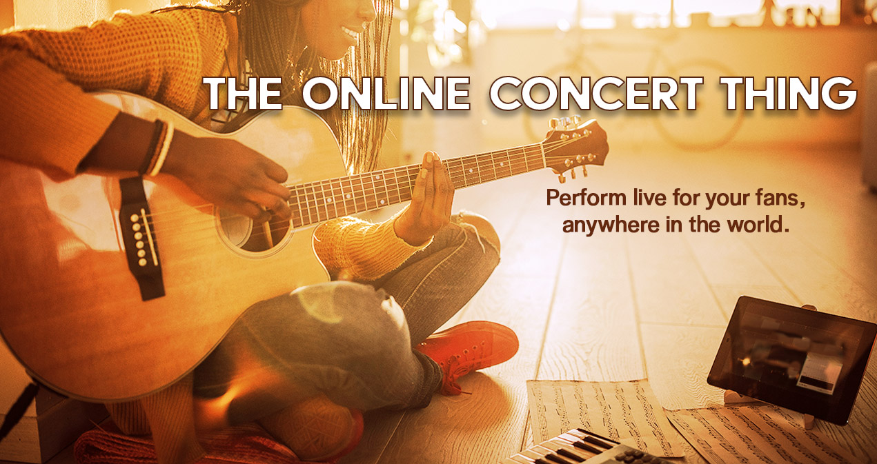 OnlineConcertThing.com - Perform live for your fans, anywhere in the world