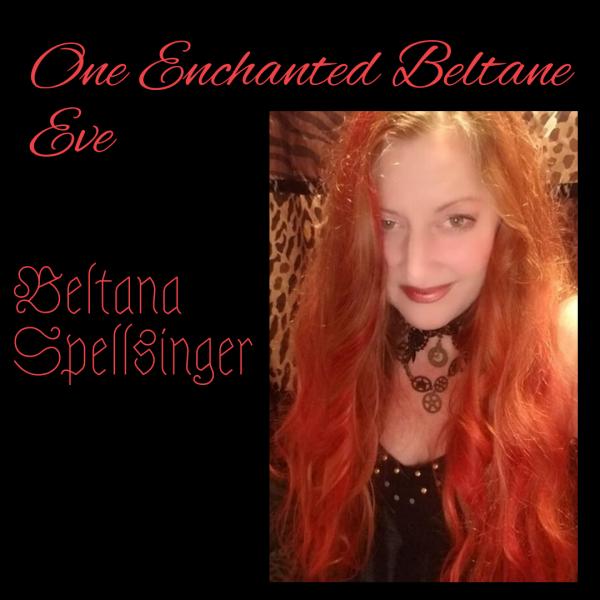 Beltana Spellsinger: One Enchanted Beltane Eve