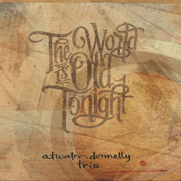 Atwater~Donnelly The World is Old Tonight